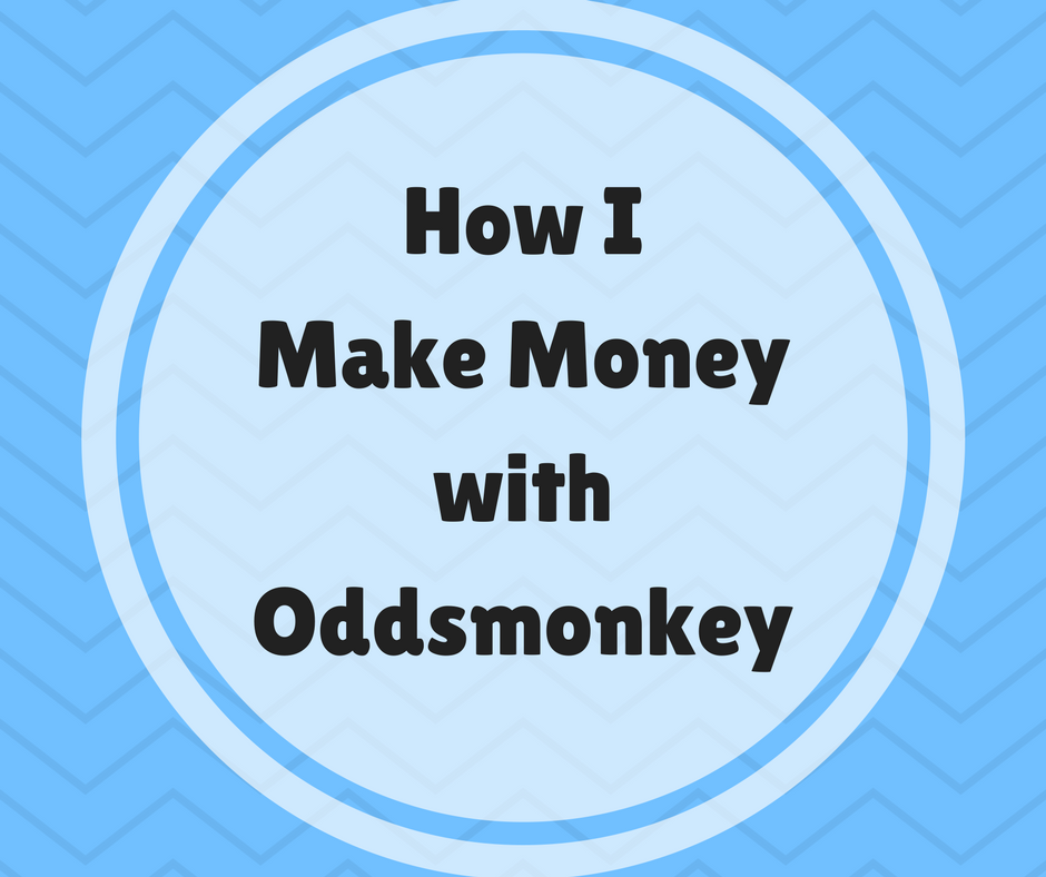 How I Make Money With Oddsmonkey