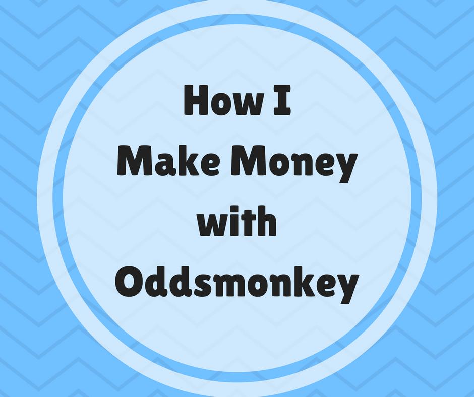 How I Make Money With Oddsmonkey