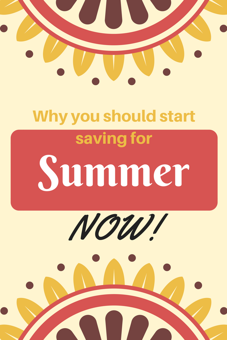 start saving for summer now